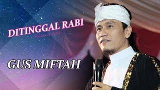 GUS MIFTAH - Ditinggal Rabi Sholawat Versi