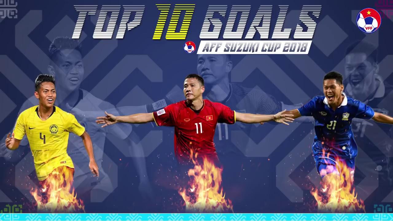 TOP 10 bàn thắng đẹp nhất AFF SUZUKI CUP 2018