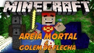 Vilhena Mostra MODS! #Areia Mortal & Golem de Flecha!?!
