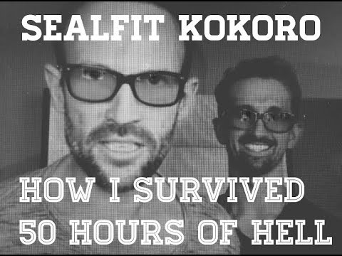 SEALFIT KOKORO: How To Survive 50 Hours Of Hell