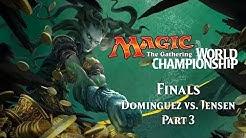 2017 Magic World Championship Finals (Standard) (Part 3): William Jensen vs. Javier Dominguez