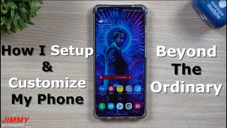 How I Setup and Customize My Phone - Beyond The Ordinary