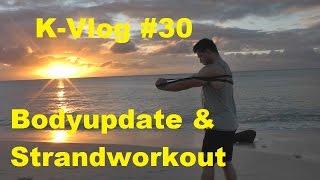 K-Vlog #30: Bodyupdate mit über 100kg & Workout am Strand - Eike Wiemken