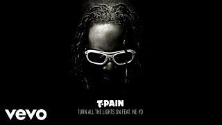 T-Pain - Turn All the Lights On (Audio) ft. Ne-Yo