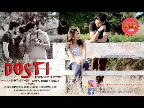Dosti-The Real Love Story Of Revenge  || Gima Ashi ||