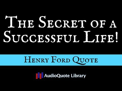 Henry Ford Quote - The Secret of a successful life!