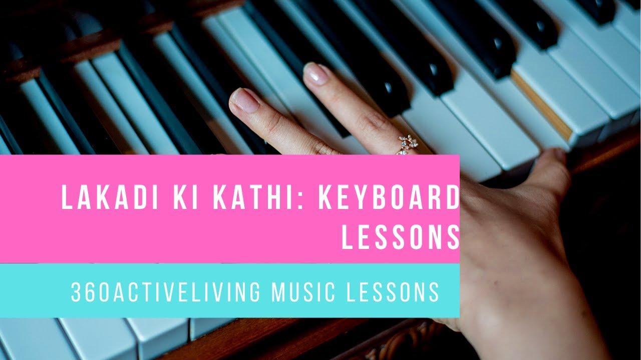 Keyboard Basics Lakadi Ki Kathi Song 9971828043 Youtube