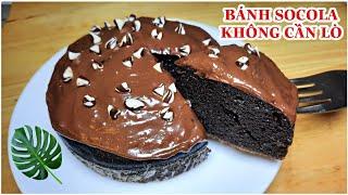 Cách làm BÁNH SOCOLA (không cần lò, không cần bột, không cần máy) || Chocolate cake