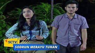 Highlight Sodrun Merayu Tuhan - Episode 15