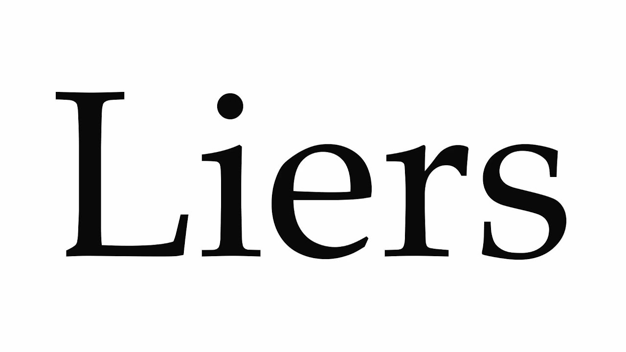 How To Pronounce Liers Youtube