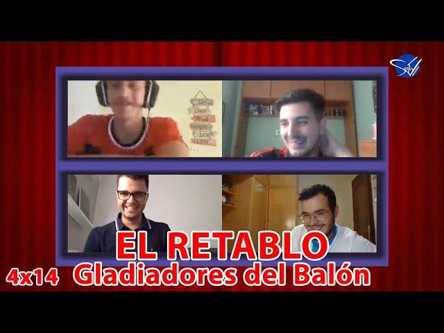 EL RETABLO 4x14: Gladiadores del Balón 19/20
