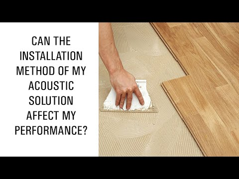 Can the installation method of my acoustic solution affect my performance?