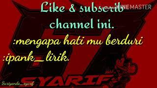 Download Mp3 Ipank Mengapa Hati Mu Berduri Lirik
