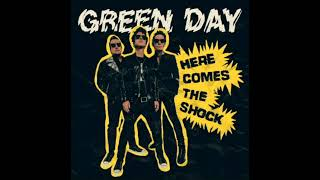 Here Comes The Shock - Green Day [HQ]