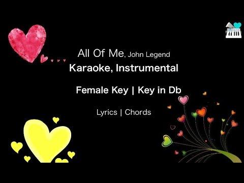 All of me by John Legend, Karaoke, Instrumental in Female Key