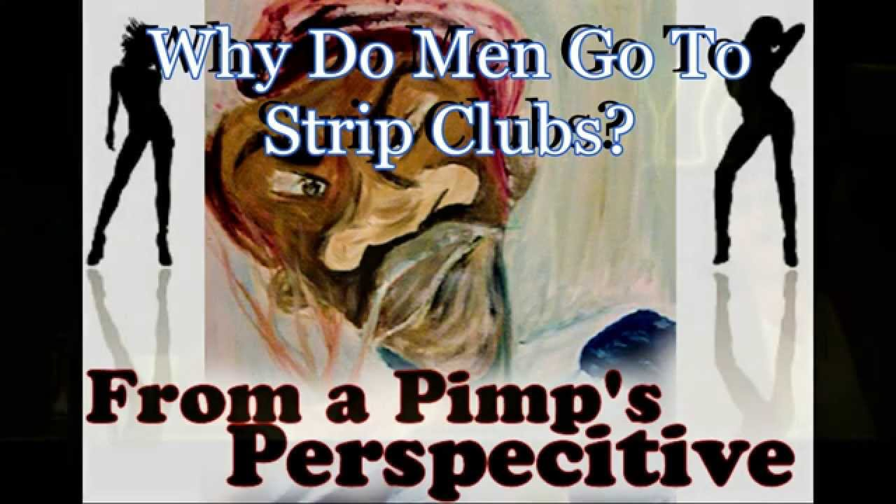 Why man go to strip club