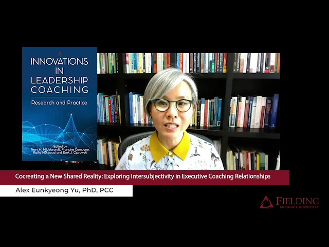 Innovations in Leadership Coaching: Research and Practice | Chapter 10 (Fielding Monograph Series)