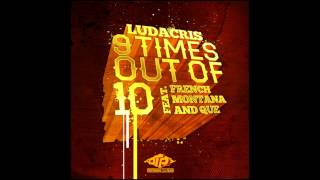 Ludacris - 9 Times Out of 10 feat. French Montana and Que Produced by: Metro Boomin
