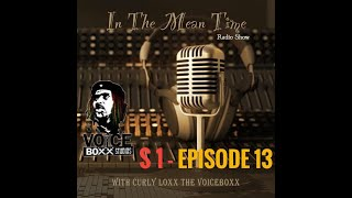 In The Mean Time - Radio Show | Season 1 | Episode 13 | Pay-Renting | Pt.4 | CurlyLoxx