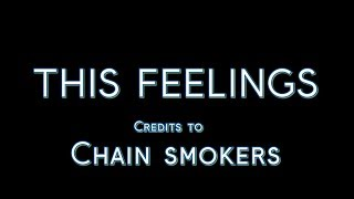 The Chainsmokers - This Feeling  Lyric Video