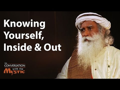 Knowing Yourself, Inside and Out