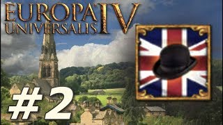Europa Universalis IV: Rule Britannia | Anglophile - Part 2