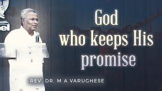 God who keeps His promise - Rev. Dr. M A Varughese