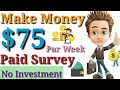 👉Earn Money $75 Per Week🔥 | paid to Survey 100% paying site🔴 | no investment In [Hindi]