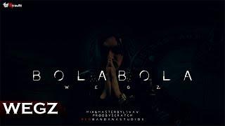 Wegz - Bola bola (W/Lyrics)   ويجز - بولا بولا prod. scratch