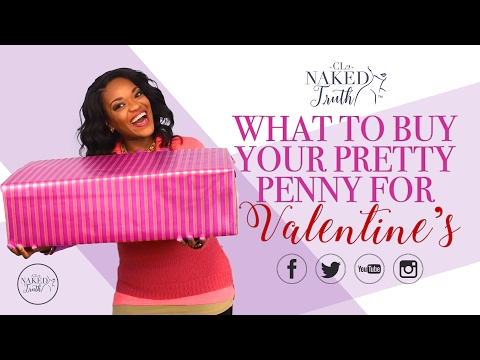 What to get your Pretty Penny for Vday | CL2 Naked Truth