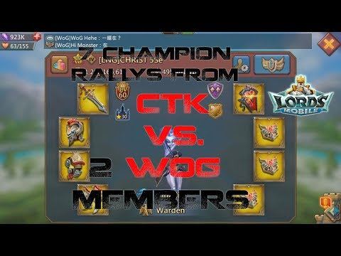 7 Champion Rally's CTK Vs. 2 WOG Members - Lords Mobile