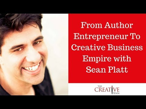 From Author Entrepreneur To Creative Business Empire With Sean Platt