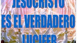 JESUCRISTO ES EL VERDADERO LUCIFER