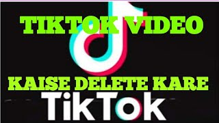 How do I delete a video in TikTok (Tik Tok)