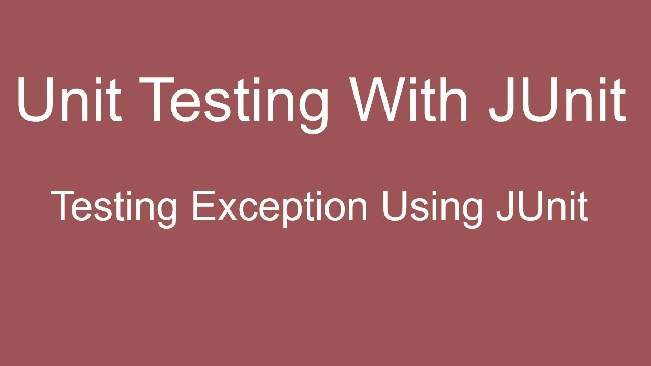 JUnit Tutorial 06 :- Testing Exceptions using JUnit