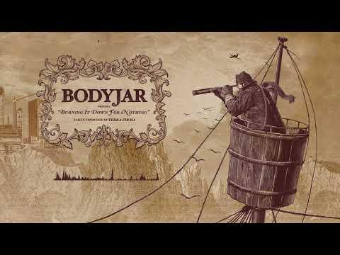Bodyjar - Burning It Down For Nothing