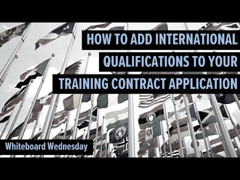 How To Add International Qualifications To Your Training Contract Application - Whiteboard Wdnesday