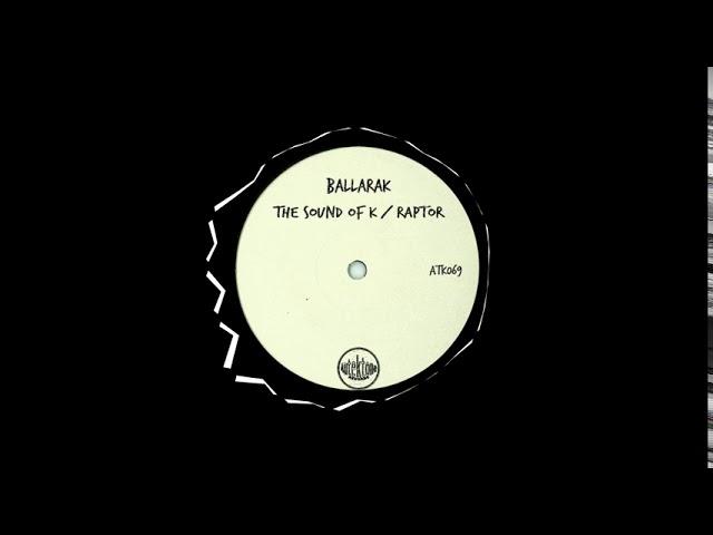 Ballarak - The Sound Of K (Original Mix)