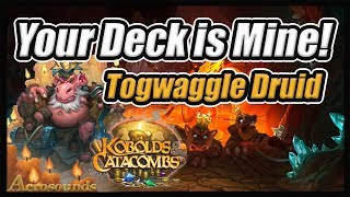 Your Deck Is Mine! King Togwaggle Druid Kobolds and Catacombs