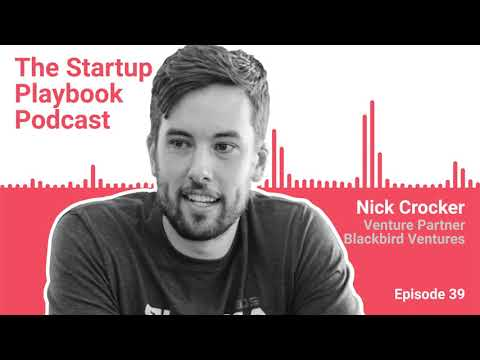 What VCs Look For In Startups - Nick Crocker (Blackbird VC) | Startup Playbook Ep039