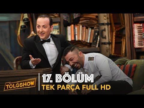 TOLGSHOW 17. Bölüm | Tek Parça Full HD