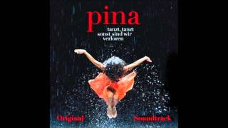 Thom Hanreich - Pina (Pina Soundtrack)