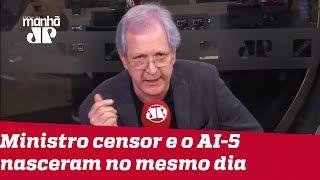 Piada pronta: o ministro censor e o AI-5 nasceram no mesmo dia | #AugustoNunes