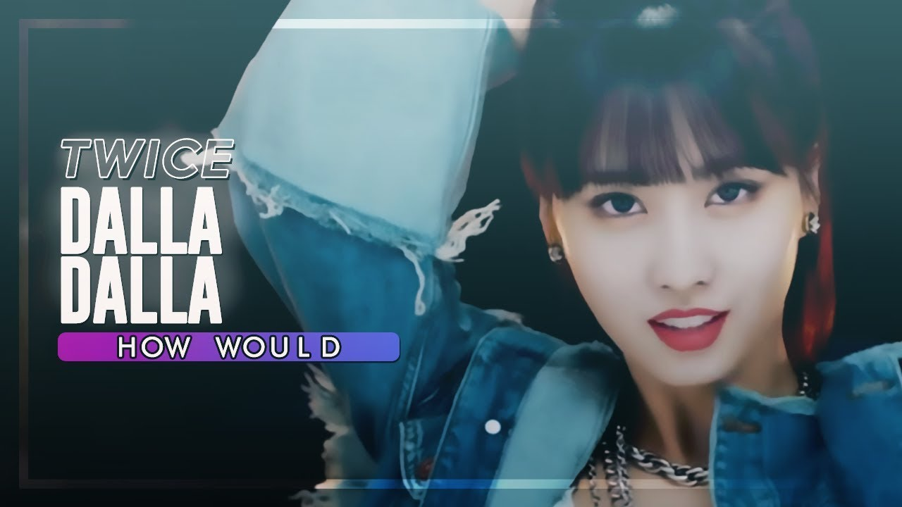 How Would TWICE sing「DALLA DALLA」 by ITZY • Line Distribution 《Collab w/ boii zone》
