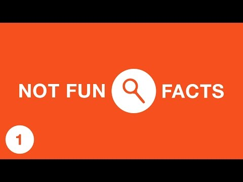 22 NOT Fun Facts