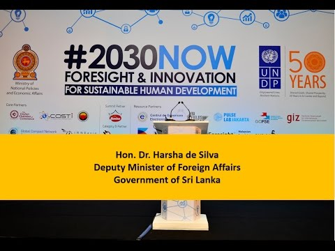#2030NOW: Hon. Dr. Harsha de Silva, Deputy Minister of Foreign Affairs, Sri Lanka