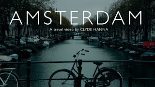 AMSTERDAM | A travel memoir by Clyde Hanna