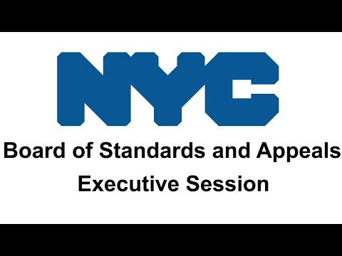NYC Board of Standards and Appeals April 30, 2018 Executive Session