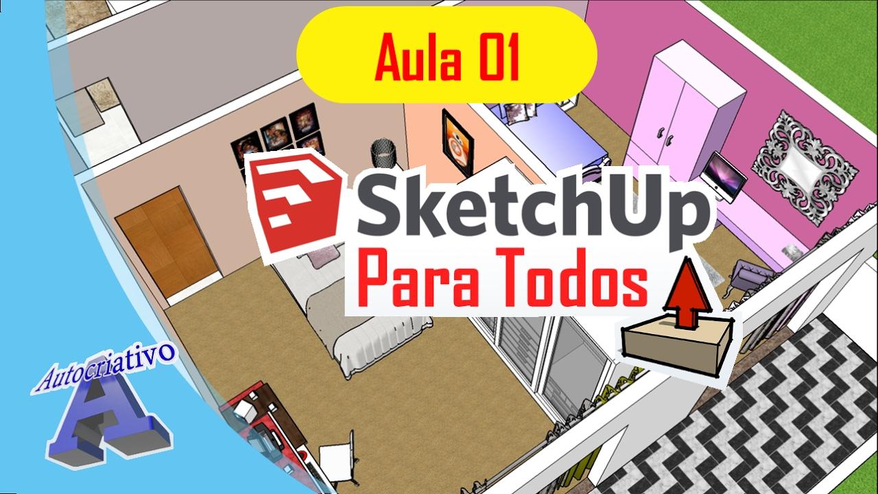 Curso de SketchUp Para todos - Aula 01/50 - Apresentação do Curso - Autocriativo