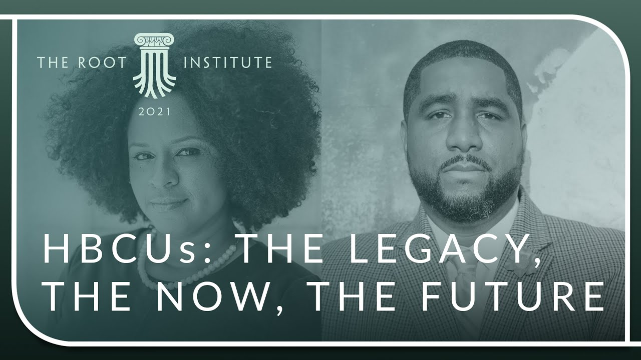 HBCUs: The Legacy, The Now, The Future